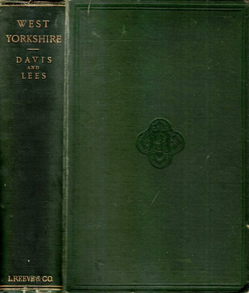 Image for West Yorkshire : An account of its geology, physical geography, climatology, and botany