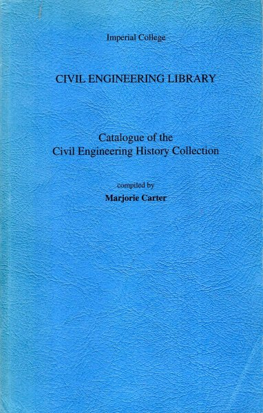Image for Catalogue of the Civil Engineering History Collection : Imperial College