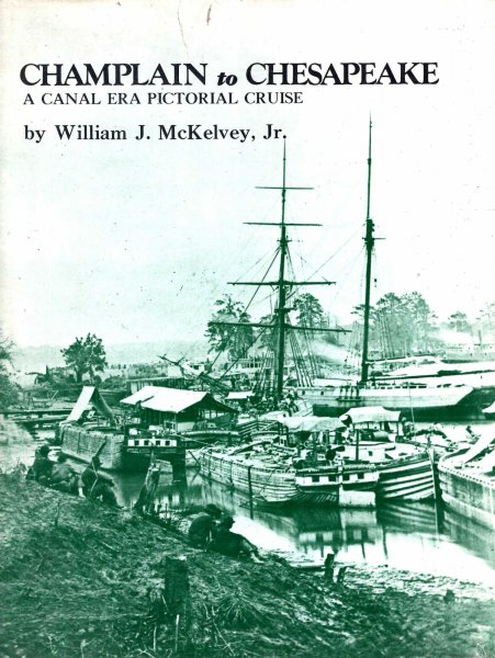 Image for Champlain to Chesapeake: A Canal Era Pictorial Cruise