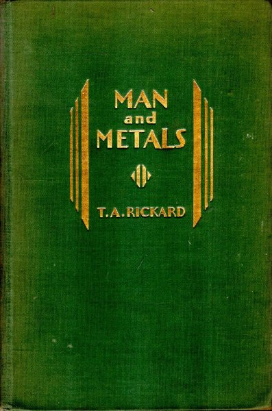 Image for Man and Metals : A History of Mining in relation to the development of civilization [volume II]