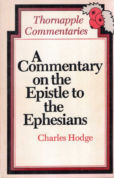 Image for A Commentary On The Epistle To The Ephesians (Thornapple Commentaries)