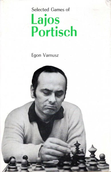 Image for Selected Games of Lajos Portisch