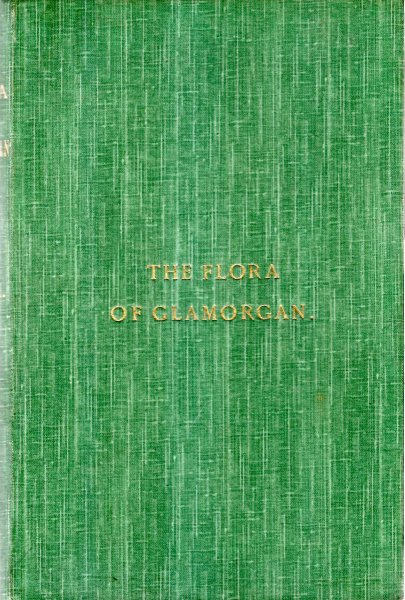 Image for The Flora of Glamorgan including the Spermaphytes & Vascular Cryptgams, with Index, volume I (all published)