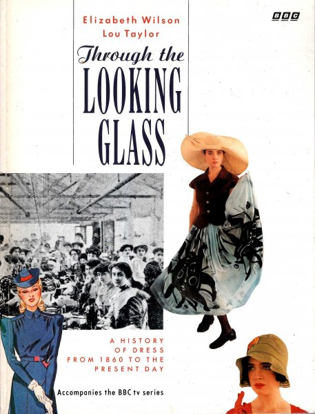 Image for Through the Looking Glass : A History of Dress from 1860 to the Present Day