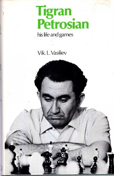 Image for Tigran Petrosian: His Life and Games