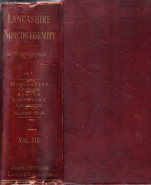 Image for Lancashire Nonconformity or, Sketches, Historical & Descriptive of the Congregational and Old Presbyterian Churches of the County, volumes Five and Six, The Churches of Manchester, Oldham, Ashton, Southport, Liverpool and the Isle of Man
