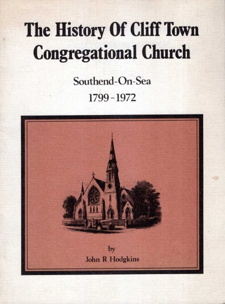 Image for The History of Cliff Town Congregational Church, Southend-on-Sea, 1799-1972