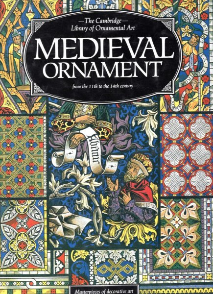 Image for Mediaeval Ornament : From the 11th to the 14th Century (The Cambridge Library of Ornamental Art)