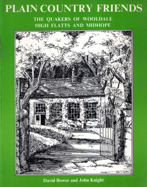 Image for Plain Country Friends : The Quakers of Wooldale, High Flatts and Midhope