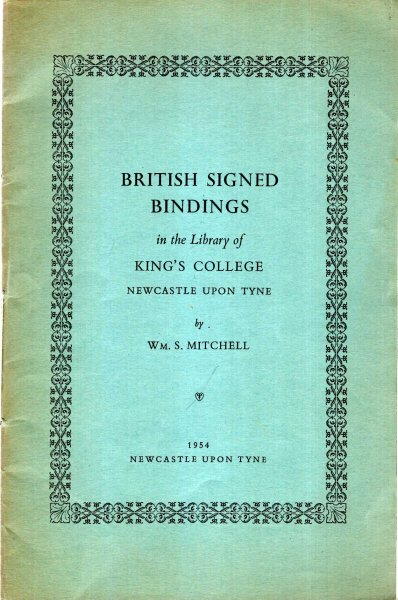Image for British Signed Bindings in the Library of King's College, Newcastle-Upon-Tyne