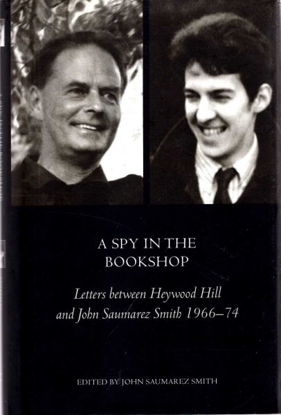Image for A Spy in the Bookshop: Letters Between Heywood Hill and John Saumarez Smith, 1966-74