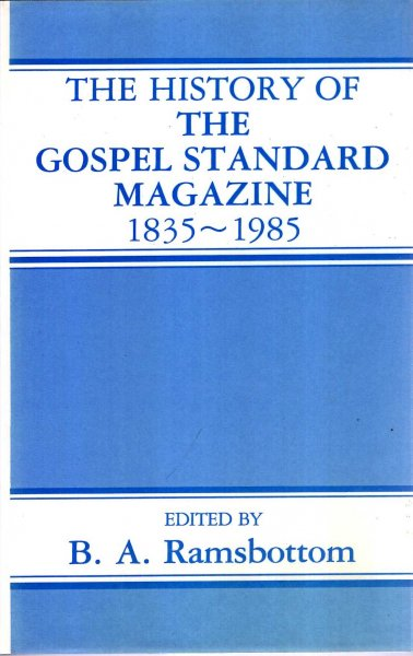 Image for The History of Gospel Standard Magazine 1835-1985
