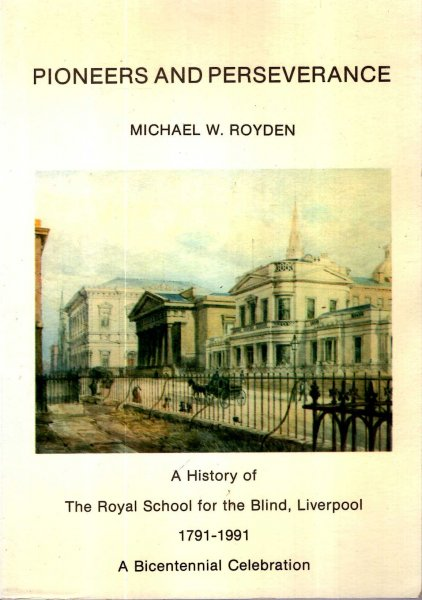 Image for Pioneers and Perseverance : A History of the Royal School for the Blind, Liverpool, 1791-1991 - A Bicentennial Celebration
