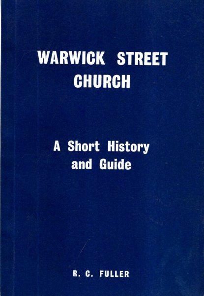 Image for 'Steadfast in Loyalty' A Short History of Warwick Street Church, formerly The Royal Bavarian Church