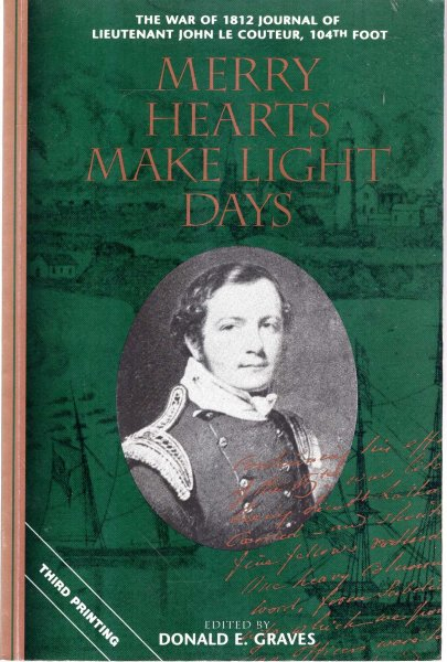 Image for Merry Hearts Make Light Days : The War of 1812 Journal of Lieutenant John Le Couteur, 104th Foot