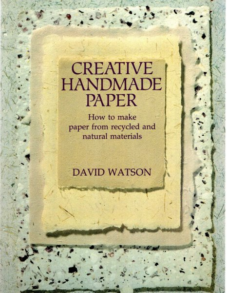Image for Creative Handmade Paper : how to make paper from reycled natural materials