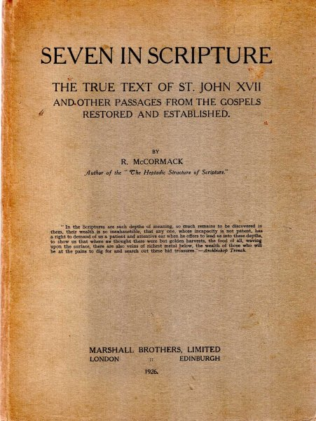 Image for Seven in Scripture, the tue text of St John XVII and Other Passages from the Gospels restored and established
