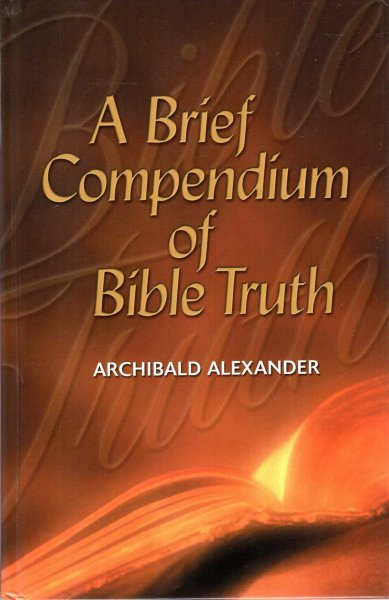 Image for A Brief Compendium of Bible Truth