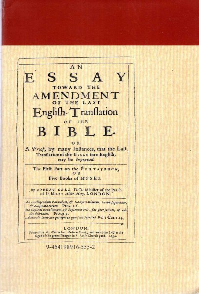 Image for An Essay toward the amendment of the last English translation of the Bible, or A Proof, by many Insatnces, that the last translation of the Bible into English, may be improved