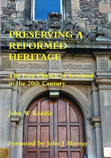 Image for Preserving a Reformed Heritage : The Reformed Church of Scotland in the 20th Century