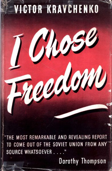 Image for I Chose Freedom - the personal and political life of a Soviet Official