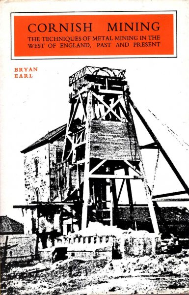 Image for Cornish Mining : the techniques of metal mining in the west of England, past and present