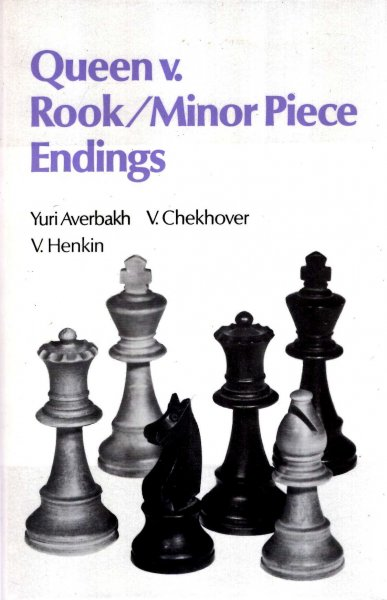 Image for Queen Versus Rook / Minor Piece Endings (Complete chess endings)