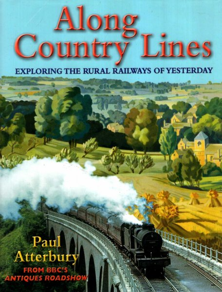 Image for Along Country Lines : Exploring the Rural Railways of Yesterday