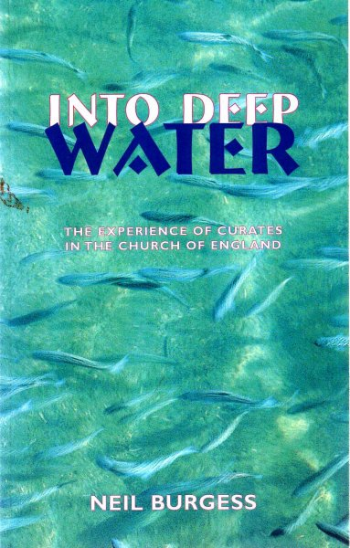 Image for Into Deep Water : The Experience of Curates in the Church of England