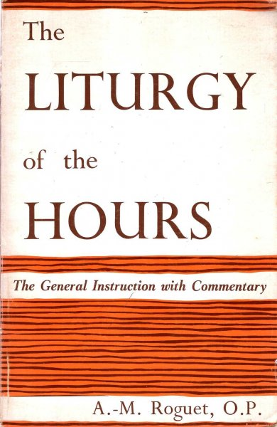 Image for The Liturgy of the Hours : The General Instruction with Commentary