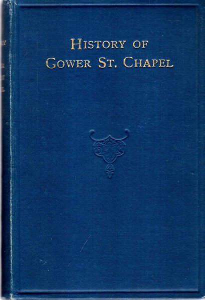 Image for A History of Gower Street Chapel, London, 1820-1917-1920