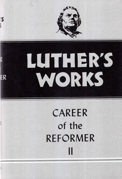 Image for Luther's Works, Volume 32: Career of the Reformer II