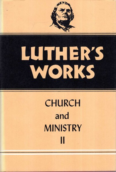 Image for Luther's Works, Volume 40 : Church and Ministry II