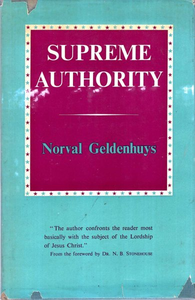 Image for Supreme Authority - the authority of Our Lord, His Apostles and the New Testament