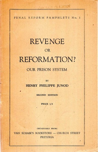 Image for Revenge or Reformation? a study of the South African prison system with special reference to Afrians