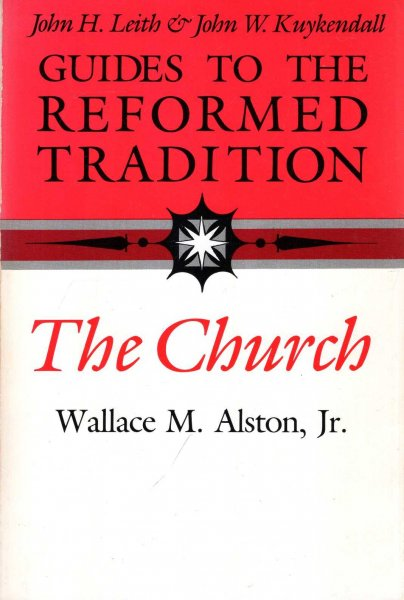 Image for Guides to the Reformed Tradition : The Church
