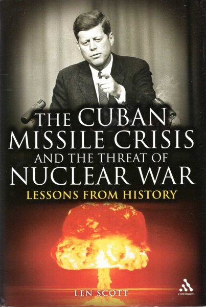 Image for The Cuban Missile Crisis and the Threat of Nuclear War: Lessons from History