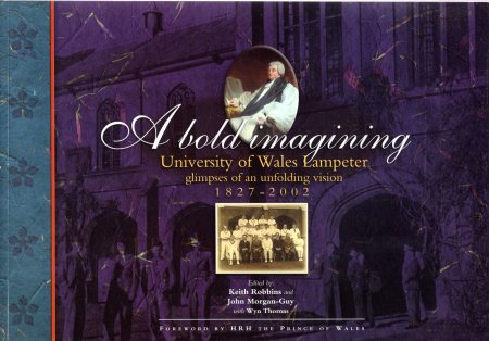 Image for A bold imagining: University of Wales Lampeter : glimpses of an unfolding vision : 1827-2002