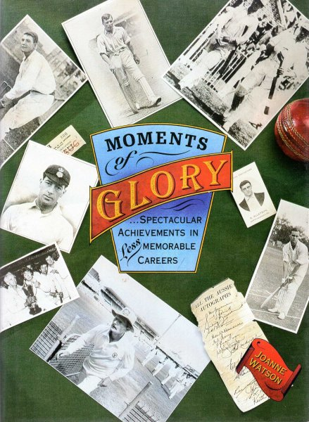 Image for Moments of Glory : Spectacular Achievements in Less Memorable Careers