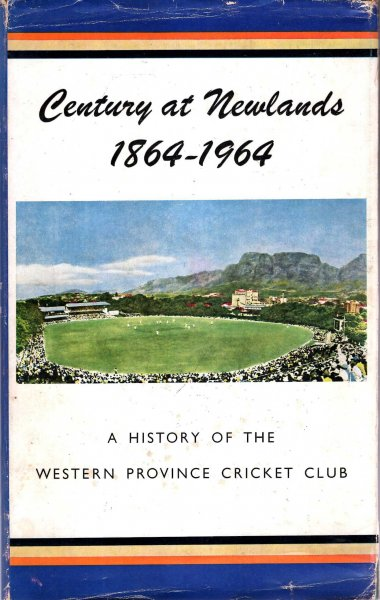 Image for Century at newlands 1864-1964 : A History of the Western Province Cricket Club