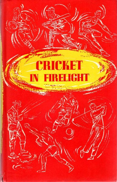 Image for Cricket in Firelight - a cricketer's book for all the year round
