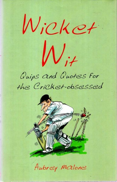 Image for Wicket Wit : Quips and Quotes for the Cricket Obsessed