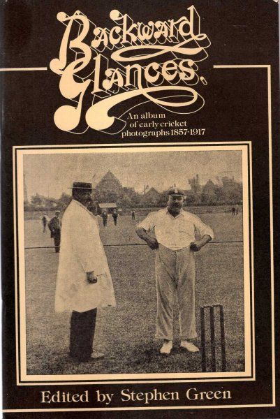 Image for Backward Glances an album of 60 early cricket photographs 1857-1917