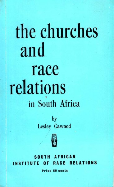Image for The Churches and Race Relations in South Africa
