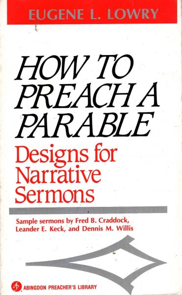 Image for How to Preach a Parable : Designs for Narrative Sermons