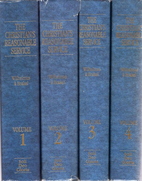 Image for The Christian's Reasonable Service in which Divine Truths concerning the Covenant of Graceare expounded.... (four volumes complete)