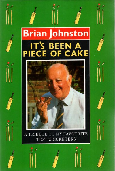 Image for It's Been a Piece of Cake : A Tribute to My Favourite Test Cricketers