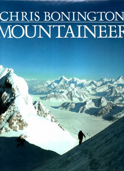 Image for Chris Bonington Mountaineer: Thirty Years of Climbing the World's Greatest Peaks