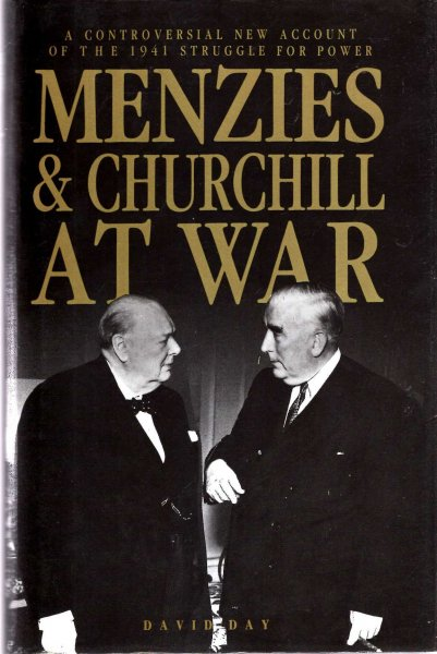 Image for Menzies and Churchill at War - a Controversial New Account of the 1941 struggle for Power