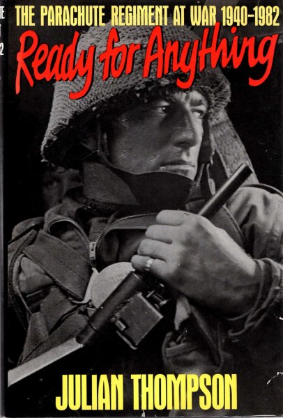 Image for Ready for Anything : The Parachute Regiment at War, 1940-82